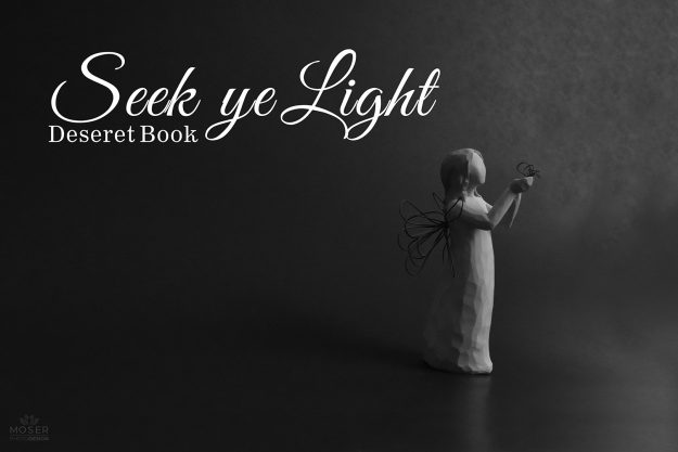 Alexis-Moser-Seek-ye-light-Deseret-Book